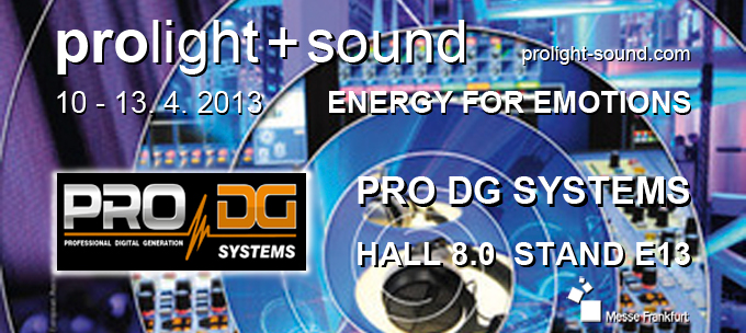 PRO DG SYSTEMS in Prolight + sound 2013
